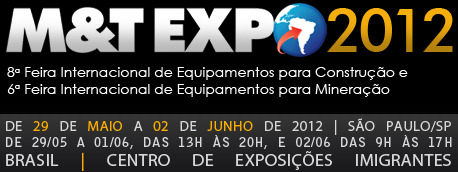 M&amp;T Expo 2012 - 8 Feira Internacional de Equipamentos para Construo e 6 Feira Internacional de Equipamentos para Minerao